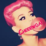 Cheeewga!