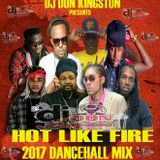 Dj Don Kingston Hot Like Fire 2017 Dancehall Mix