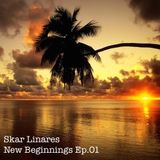Skar Linares - New Beginnings (Ep.01)