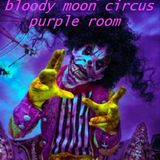lune rouge 5 /bloody moon circus/purple room