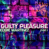 Eddie Martinez : Move:ment : 005 : Guilty Pleasure : Part.1