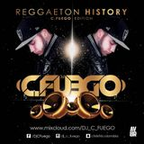 Reggaeton History DJ C Fuego Edition