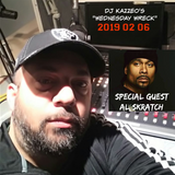 DJ Kazzeo - 2019 02 06 (Wednesday Wreck - Al Skratch Interview)