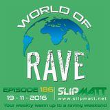 Slipmatt - World Of Rave #186