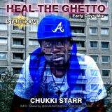 Chukki Starr - Heal The ghetto -Early days Mix - Mixed By Shaunpowerz