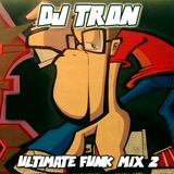 DJ Tron Ultimate Funk Mix 2
