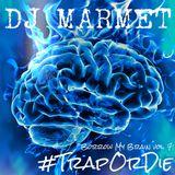 DJ Marmet - Borrow My Brain vol. 7: #TrapOrDie