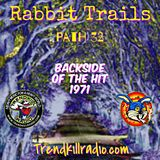 Rabbit Trails Path 32 - Backside of the Hit