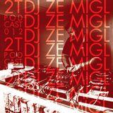 2Techno Podcast #012 - DJ Ze Migl