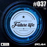 Future Life #037   We Beat Records   Mixed by Exclaim   Future house