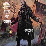 Fuzz Of Doom Episode 11