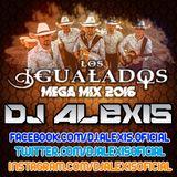 Los Igualados ( MEGA MIX 2016 ) - DJ Alexis