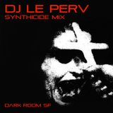 My Dark House - Le Perv Synthicide Mix
