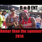 RnR- Hotter than the summer