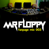 MR FLOPPY FANPAGE PROMO MIX 003 (DOWNLOAD)