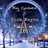 Big Gabee&Rick Wayne-Party mix 2017.Februar