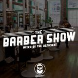 The Deficient pres. The Barber Show - Episode 4