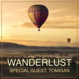 Wanderlust Special Guest Tomisan