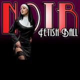 NOIR Fetish Ball - 19 April 2014 - UNICODE Live @ Chapel Arts