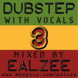 Ealzee - Dubstep with Vocals 3