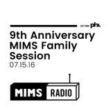 MIMS Radio Session (07.15.16) - 9th Anniversary MIMS Family Set!