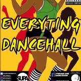 EVERYTING DANCEHALL @Supaadj