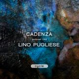 Cadenza Podcast | 243 - Lino Pugliese (Cycle)