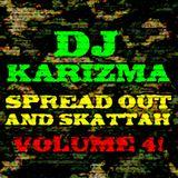 DJ KARIZMA - SPREAD OUT AND SKATTAH VOLUME 4! (JUNE 2012 D&B MIX)