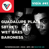 Vigía #41: Guadalupe Plata, SBRTRKT, Wet Baes, Baroness