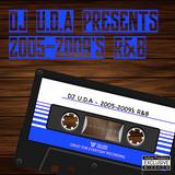 DJ U.D.A Presents 2005-2009's R&B