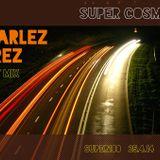 Charlez Perez @ Super Cosmica Guest Mix