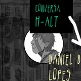 Conversa H-alt-23º episódio- Daniel da Silva Lopes