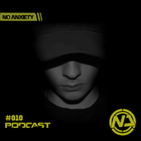 No Anxiety Podcast 010