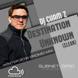 DJ CHAM Z - Destination Unknown Winter 2018  Mix [Clean]