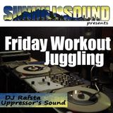 Friday Workout Juggling No.5 by DJ Rafsta