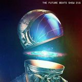The Future Beats Show Episode 216