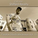 Calculon - Shifted Reality (Parallax Tribute Mix Session Vol. 15)