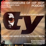 Connoisseurs Of Hip Hop Podcast Episode Thirty Four UK Hip Hop Pioneers Series TY