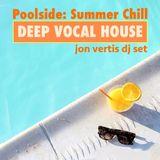 Poolside Summer Chill Deep Vocal House (June2017) - Jon Vertis