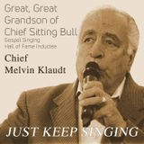 I Am The Door on Just Keep Singing with Melvin Chief Klaudt
