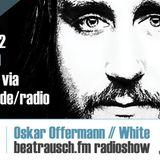 beatrausch.fm radioshow #005 // Oskar Offermann (WHITE Rec.)