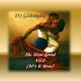 DJ GlibStylez - The Slow Grind Vol.2 (80's & Now)