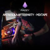 Fazzy - AntresOla AfterParty - MixTape