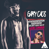 Gary Caos pres #CAOSGENERATION 9-2017 - guest mix by LIZZIE CURIOUS