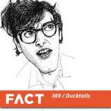 FACT mix 369 - Ducktails (Feb '13)