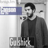 Gulshick Radio   Ep. 68   Canson (Bar 25)