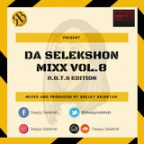 DA SELEKSHON MIX VOL.8 - R.O.T.S EDITION