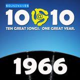 Soundwaves 10@10 #194: 1966