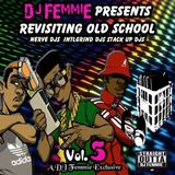 DJ FEMMIE PRESENTS REVISITING OLD SCHOOL HIP HOP VOL.5