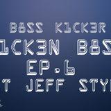 Dat Jeff Style (K1CK3N B8SS EP.6)